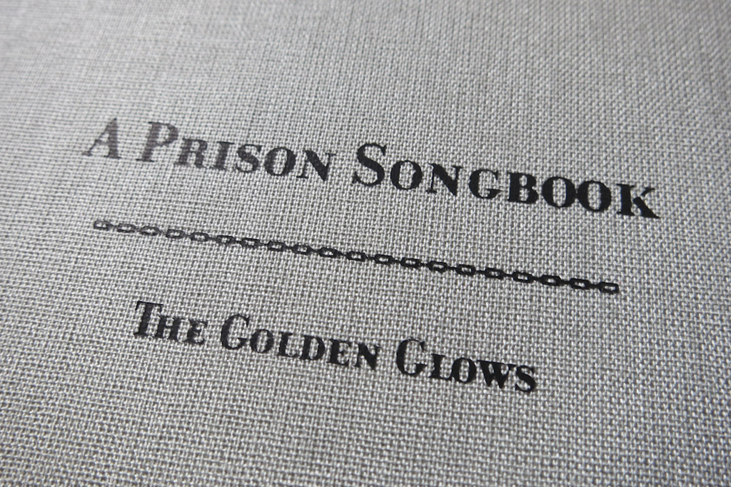 A prison songbook | The Golden Glows